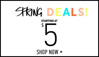 Spring Deals Starting at $5 - Shop Now