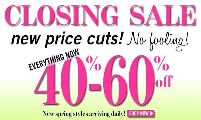 Closing Sale new price cuts! No Fooling!