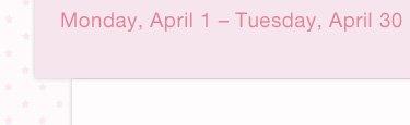 Monday, April 1 - Tuesday, April 30