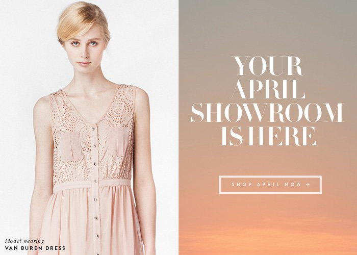 Your April Showroom is Here