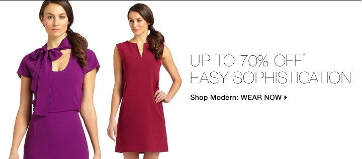 Up To 70% Off* Easy Sophistication