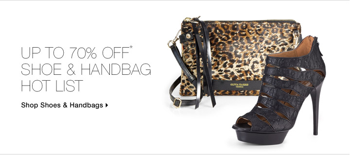 Up To 70% Off* Shoe & Handbag Hot List