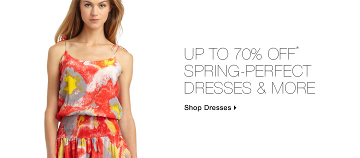 Up To 70% Off* Spring-Perfect Dresses & More