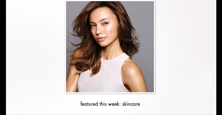 featured this week: skincare