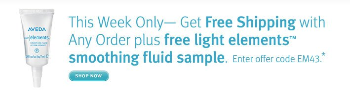 This Week Only— Get Free  Shipping with Any Order plus free light elements™ smoothing fluid  sample. Enter offer code EM43.