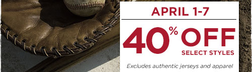 40% Off Select Styles - April 1-7
