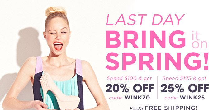 LAST DAY! Up to 25% Off plus Free Shipping