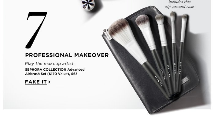 Professional Makeover. Play the professional. includes this zip-around case. Fake it. SEPHORA COLLECTION Advanced Airbrush Set ($170 Value), $65