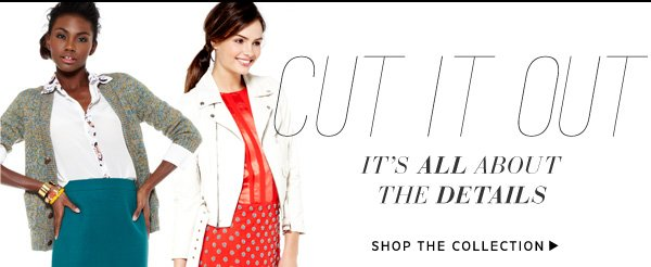 Shop the Cut Out Collection