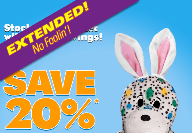 Extended! No Foolin'! Save 20%*