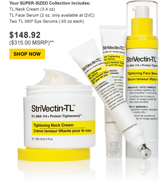 Your SUPER-SIZED Collection Includes: TL Neck Cream (3.4 oz) TL Face Serum (2 oz, only available at QVC) Two TL 360º Eye Serums (.65 oz each)