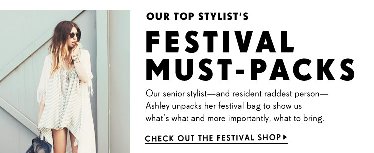 Our Top Stylist's Festival Must-Packs