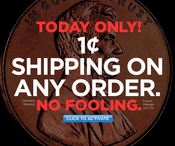 1-Cent Shipping, ANY Order