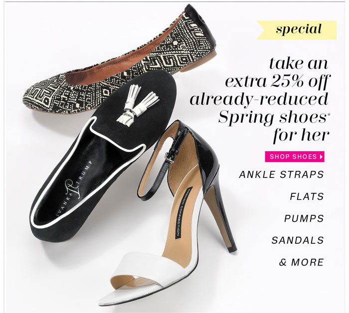 Take an extra 25% off already-reduced Spring shoes for her. Shop Shoes.