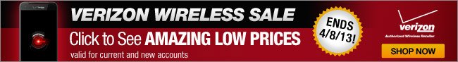VERIZON WIRELESS SALE. Click to See AMAZING LOW PRICES. valid for current and new accounts. ENDS 4/8/13! SHOP NOW.