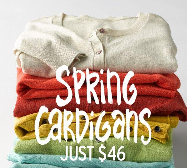 Spring Cardigans JUST $46