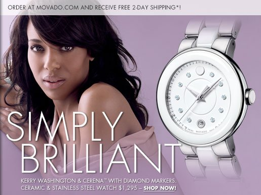 SIMPLY BRILLIANT - ORDER AT MOVADO.COM AND RECEIVE FREE 2-DAY SHIPPING*!
