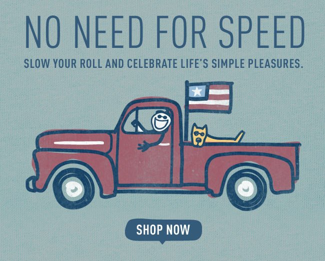 No Need For Speed - Slow Your Roll and Celebrate Life's Simple Pleasures.