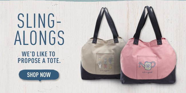 Sling-Alongs.We'd Like To Propose A Tote