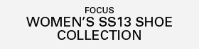 Focus | Women's SS13 Shoes Collection
