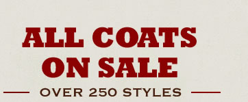 Over 250 Styles of Coats, All on Sale