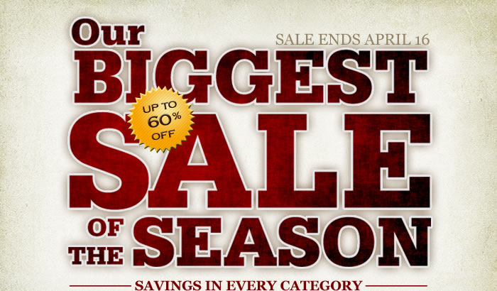 Up to 60% off Durring Our Biggest Sale of the Season
