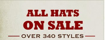 Over 340 Styles of Hats, All on Sale