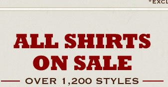 Over 1,200 Styles of Shirts, All on Sale