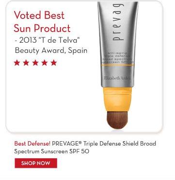 "Voted Best Sun Product - 2013 ""T de Telva"" Beauty Award, Spain. Best Defense! PREVAGE® Triple Defense Shield Broad Spectrum Sunscreen SPF 50."