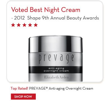 Voted Best Night Cream - 2013 Shape 9th Annual Beauty Awards. Top Rated! PREVAGE® Anti-aging Overnight Cream. SHOP NOW.