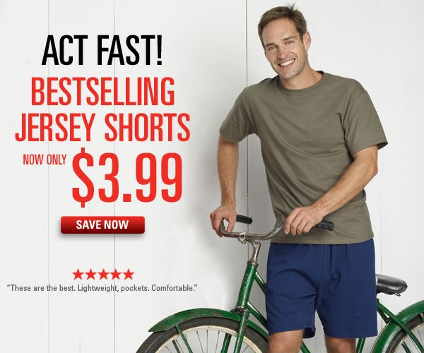 Jersey Shorts only $3.99