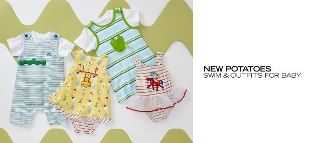 NEW POTATOES:  SWIM & OUTFITS FOR BABY, Event Ends April 5, 9:00 AM PT >