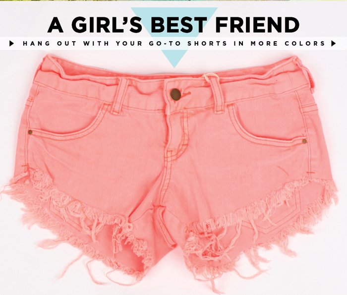 A Girl's Best Friend - Hang out with your go-to shorts in more colors
