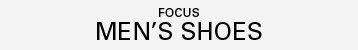 Focus | Men's Shoes