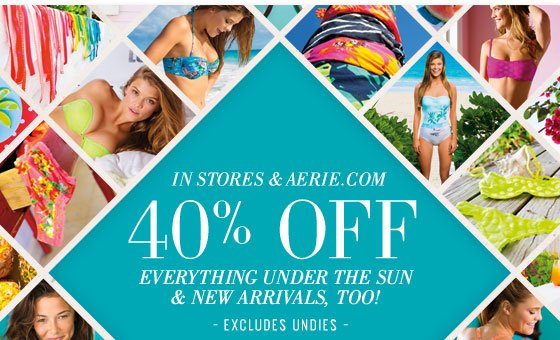 In Stores & Aerie.com | 40% Off Everything Under The Sun & New Arrivals, Too! | Excludes Undies