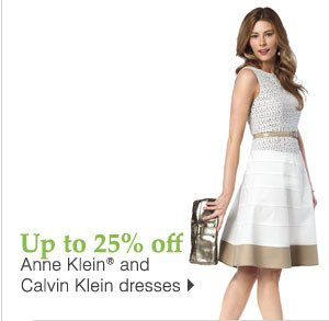 25% off Calvin Klein and Anne Klein® dresses