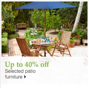 Up to 40% off Selected patio furniture