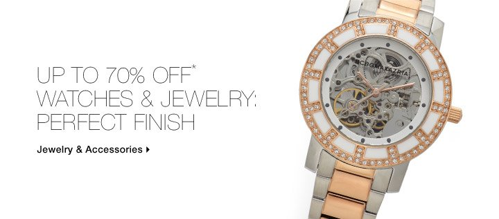Up To 70% Off* Watches & Jewelry: Perfect Finish