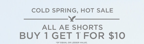 Cold Spring, Hot Sale | All AE Shorts Buy 1 Get 1* For $10 | *Of Equal Or Lesser Value