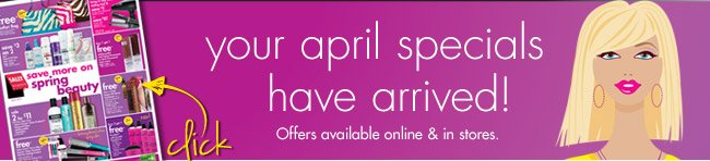 your april specials have arrived
