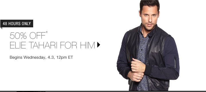 50% Off* Elie Tahari...Shop Now
