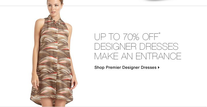 Up To 70% Off* Designer Dresses Make An Entrance