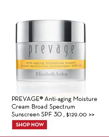 PREVAGE® Anti-aging Moisture Cream Broad Spectrum Sunscreen SPF 30, $129.00. SHOP NOW.