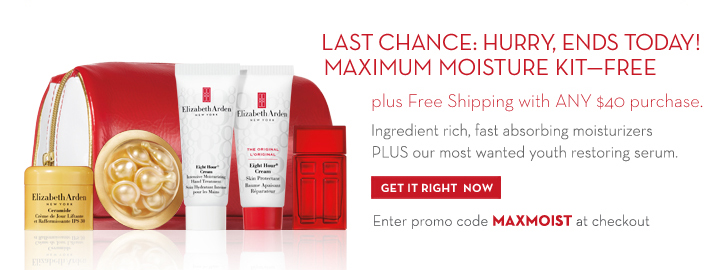 LAST CHANCE: HURRY, ENDS TODAY! MAXIMUM MOISTURE KIT - FREE plus Free Shipping with ANY $40 purchase. Ingredient rich, fast absorbing moisturizers  PLUS our most wanted youth restoring serum. GET IT RIGHT NOW. Enter promo code MAXMOIST at checkout.