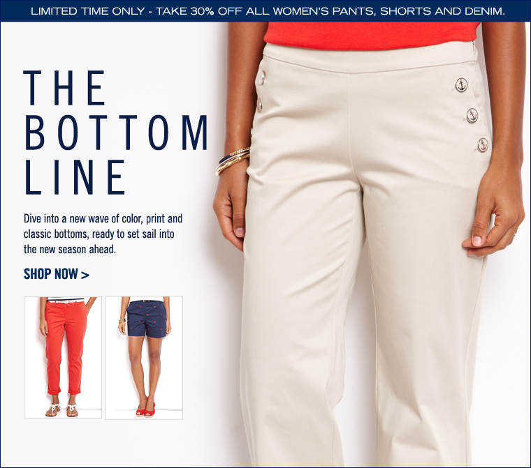 THE BOTTOM LINE. Take 30% off all women's bottoms.