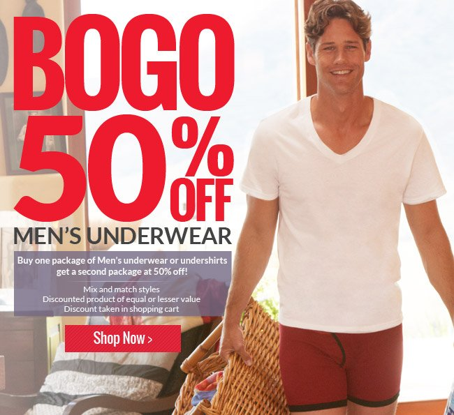 For a limited time! Our biggest sale to date! Buy one package of men's underwear or undershirts and get a second package for half price! Mix and match styles to find your perfect look!