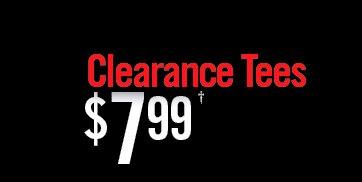 CLEARANCE TEES $7.99†