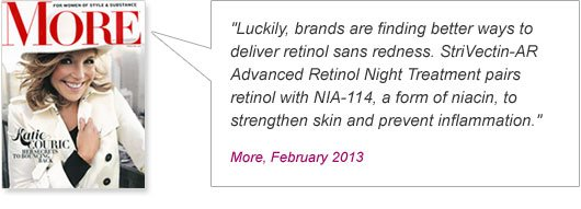 Luckily, brands are finding better ways to deliver retinol sans redness. StriVectin-AR Advanced Retinol Night Treatment pairs retinol with NIA-114, a form of niacin, to strengthen skin and prevent inflammation.