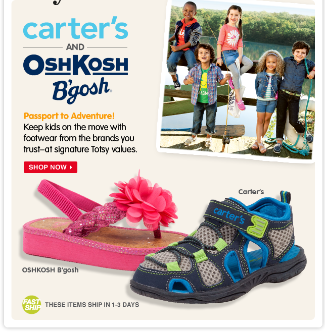 Carter's and OshKosh—at Totsy savings! Shop fun footwear from the brands you trust at prices you'll love.
