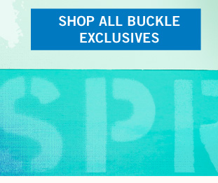 Shop Buckle Exclusives